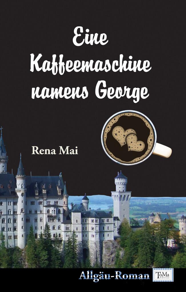 Eine Kaffeemaschine namens George als eBook von Rena Mai - Papierfresserchens MTM-VE