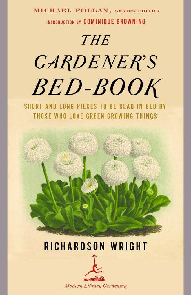 The Gardener's Bed-Book: Short and Long Pieces to Be Read in Bed by Those Who Love Green Growing Things als Taschenbuch