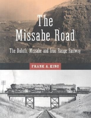 The Missabe Road: The Duluth, Missabe and Iron Range Railway als Taschenbuch