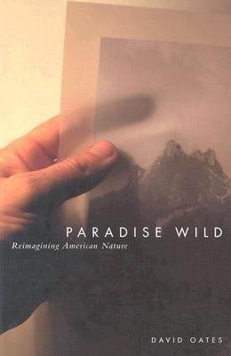 Paradise Wild: Reimagining American Nature als Taschenbuch