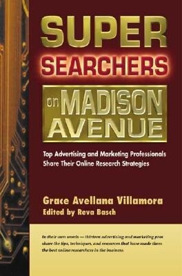 Super Searchers on Madison Avenue: Top Advertising and Marketing Professionals Share Their Online Research Strategies als Taschenbuch