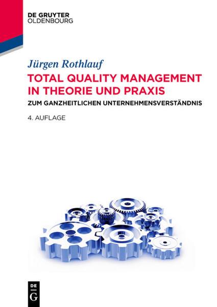 Total Quality Management in Theorie und Praxis als Buch