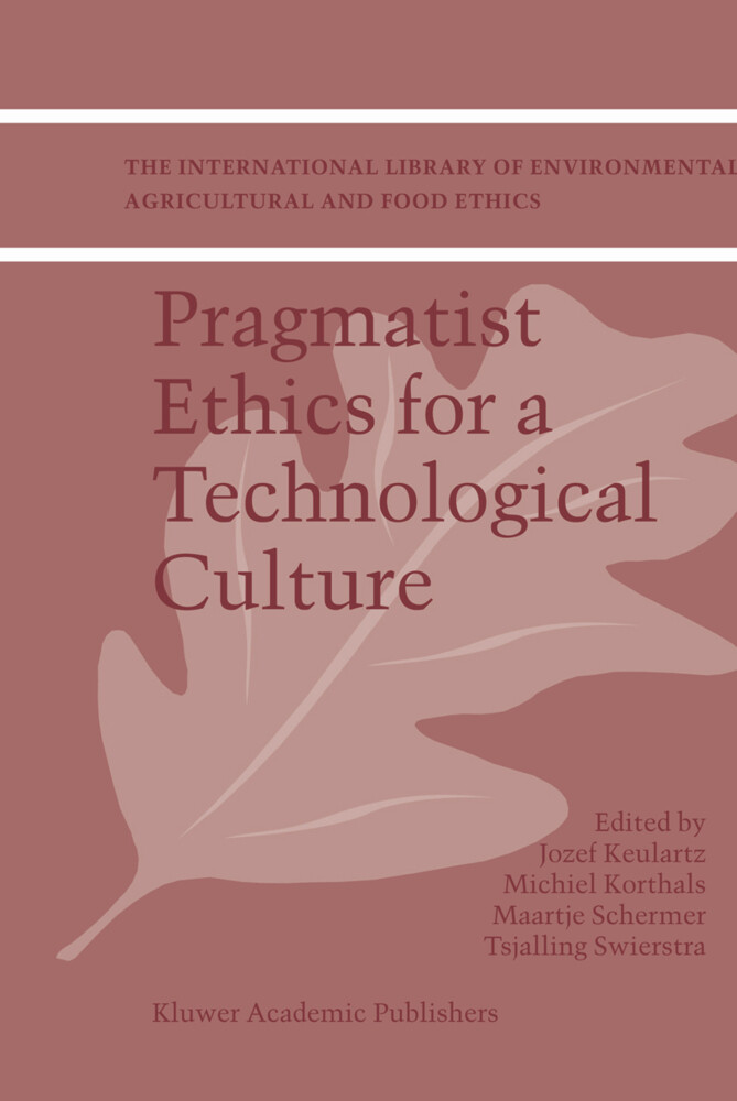 Pragmatist Ethics for a Technological Culture als Buch