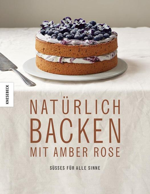 Natürlich Backen mit Amber Rose als Buch