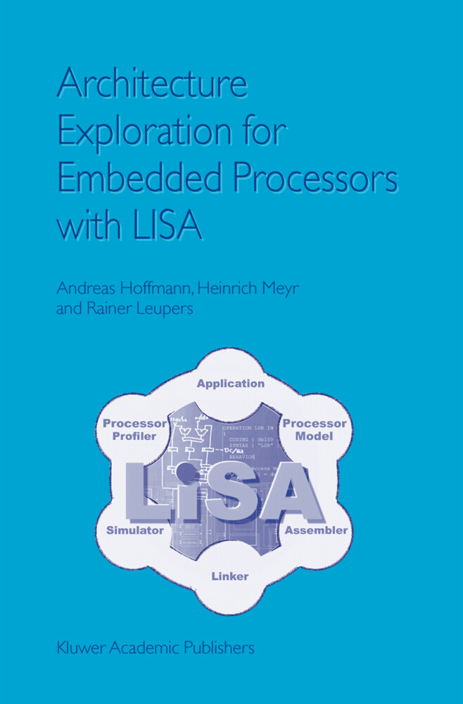 Architecture Exploration for Embedded Processors with LISA als Buch