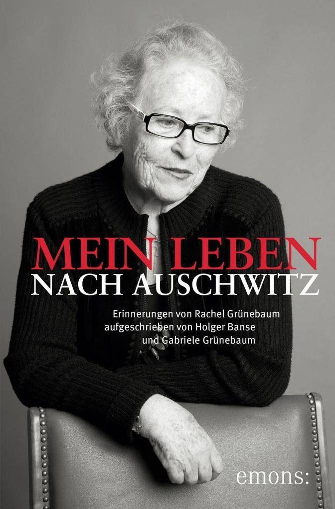 Mein Leben nach Auschwitz als Buch von Gabriele Grünebaum, Holger Banse, Gabriele Grünebaum