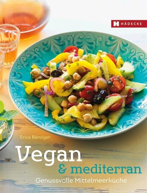 Vegan & mediterran als Buch von Erica Bänziger