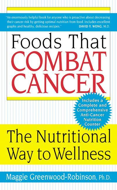 Foods That Combat Cancer: The Nutritional Way to Wellness als Taschenbuch