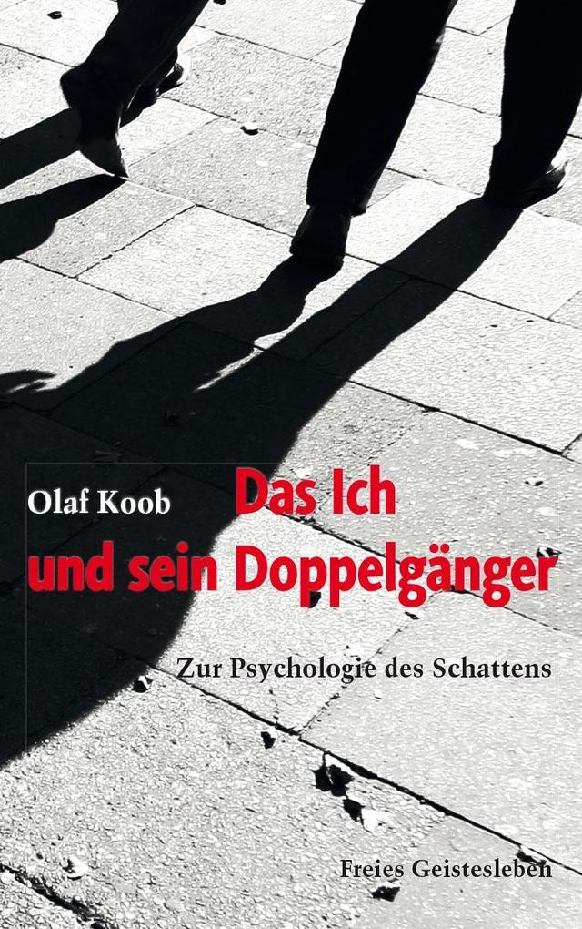Das Ich und sein Doppelgänger als Buch von Olaf Koob