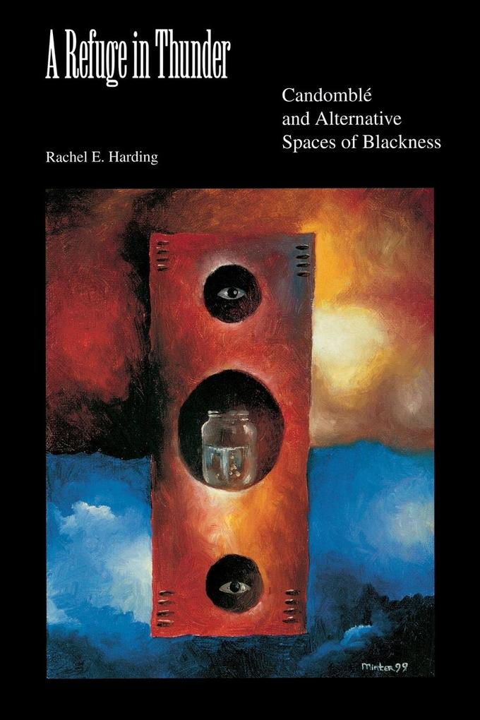 A Refuge in Thunder: Candombla and Alternative Spaces of Blackness als Taschenbuch