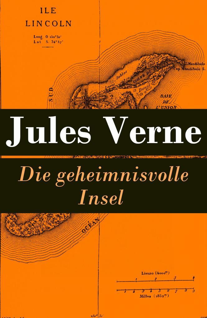 Die geheimnisvolle Insel - Vollständige illustrierte deutsche Ausgabe als eBook von Jules Verne