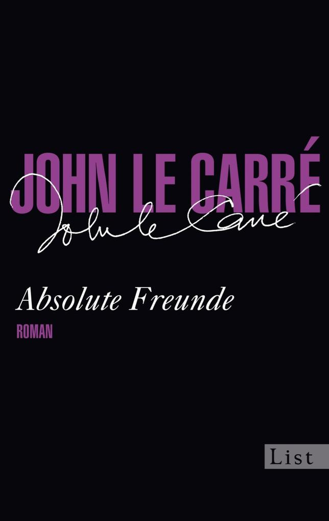 Absolute Freunde als eBook von John le Carré