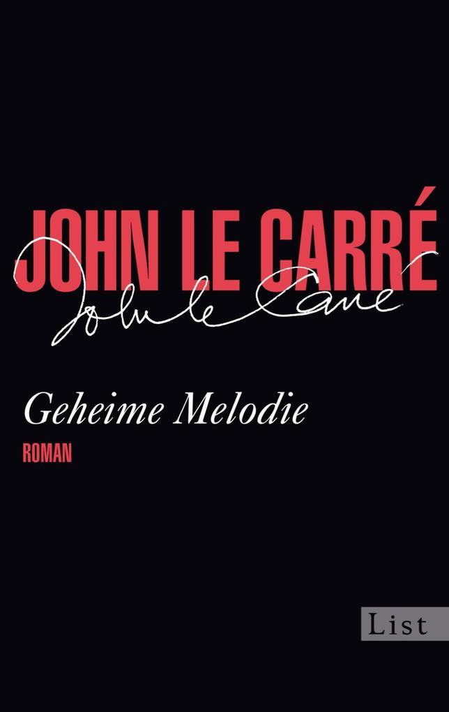 Geheime Melodie als eBook von John le Carré