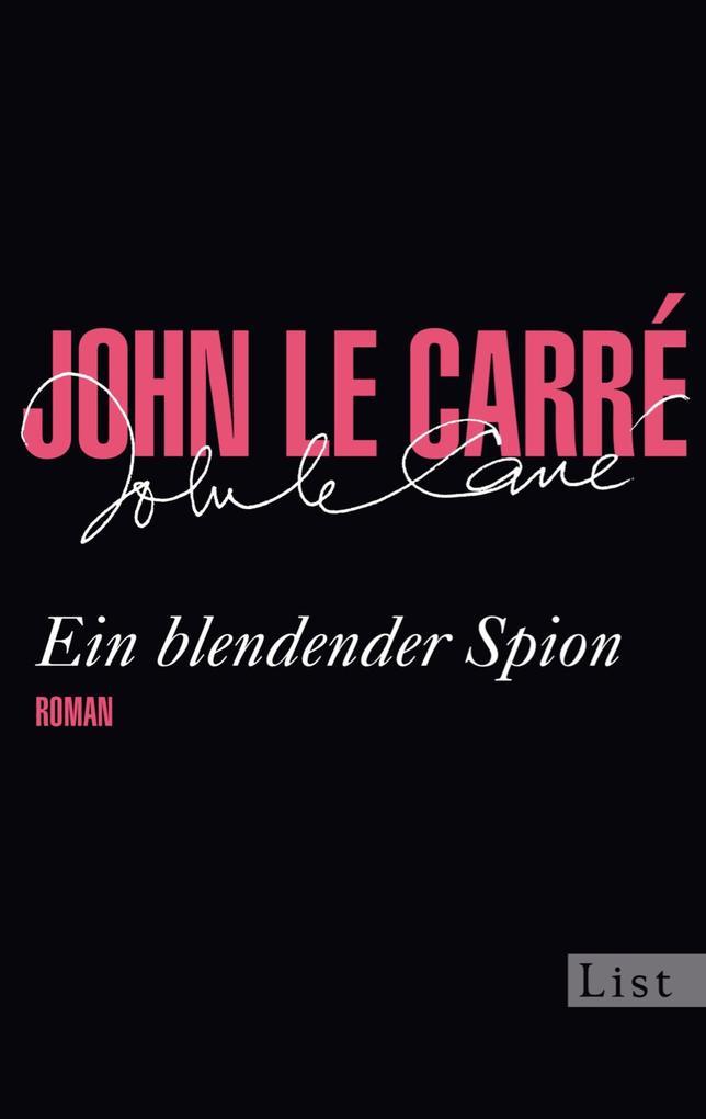 Ein blendender Spion als eBook von John le Carré