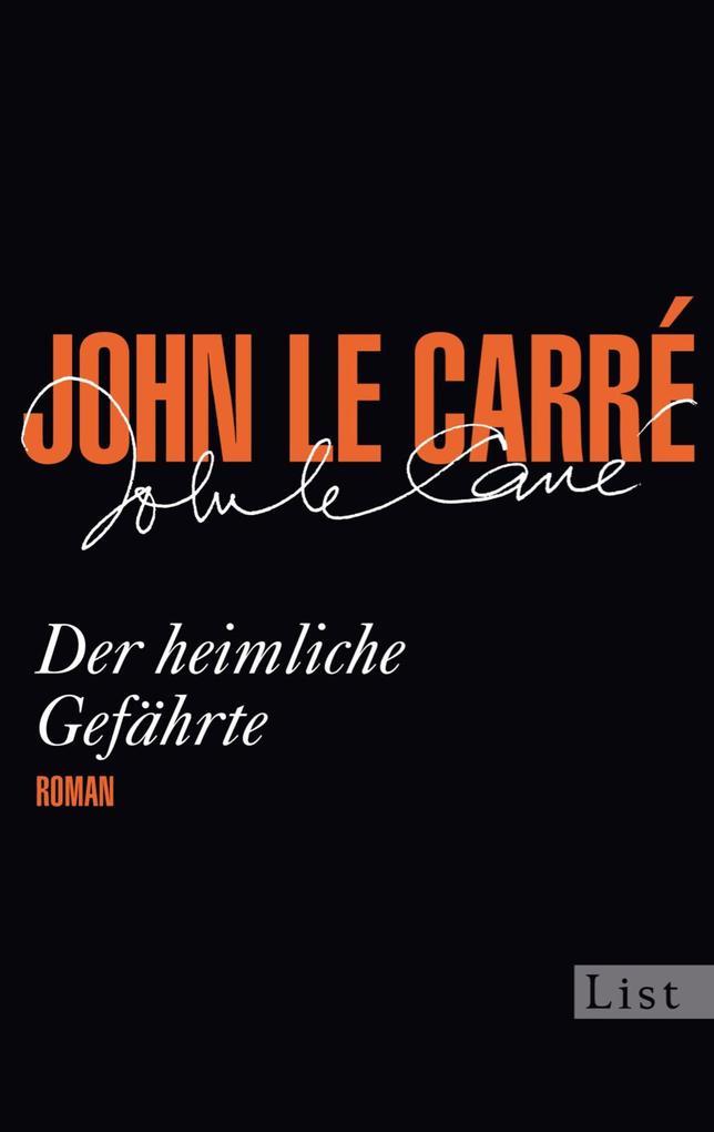 Der heimliche Gefährte als eBook von John le Carré