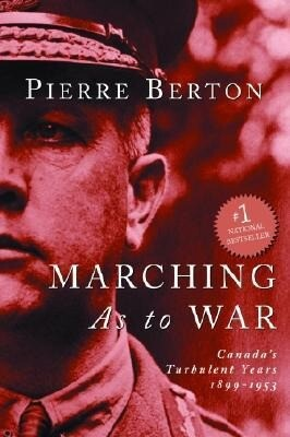 Marching as to War: Canada's Turbulent Years als Taschenbuch