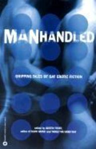Manhandled: Gripping Tales of Gay Erotic Fiction als Taschenbuch