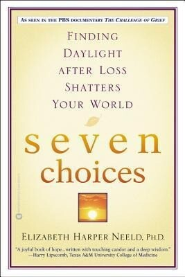 Seven Choices: Finding Daylight After Loss Shatters Your World als Taschenbuch