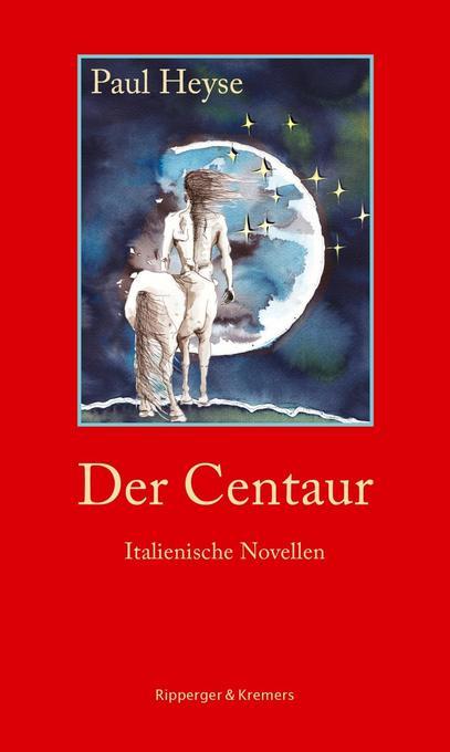 Der Centaur. Italienische Novellen als Buch von Paul Heyse, Norbert Miller