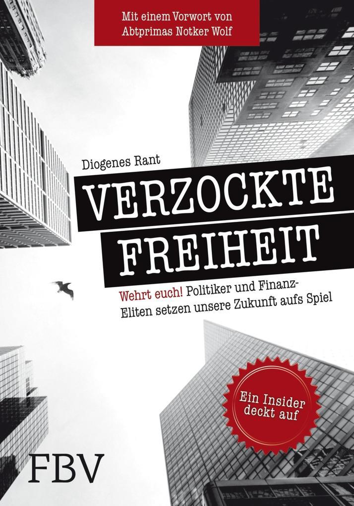 Verzockte Freiheit als eBook von Diogenes Rant, Markus Krall