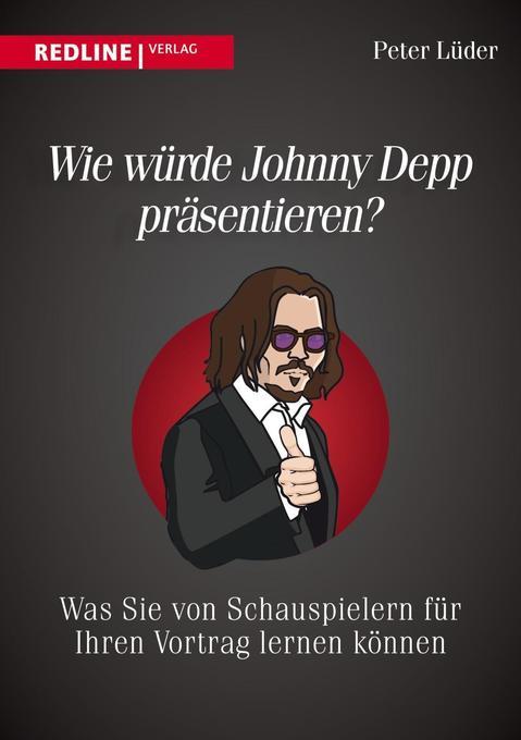 Wie würde Johnny Depp präsentieren? als Buch von Peter Lüder