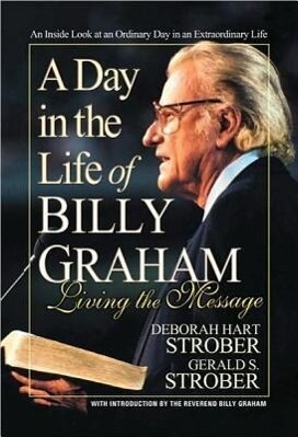 A Day in the Life of Billy Graham: Living the Message als Taschenbuch