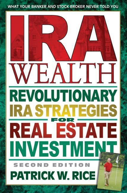 IRA Wealth, Second Edition: Revolutionary IRA Strategies for Real Estate Investment als Taschenbuch
