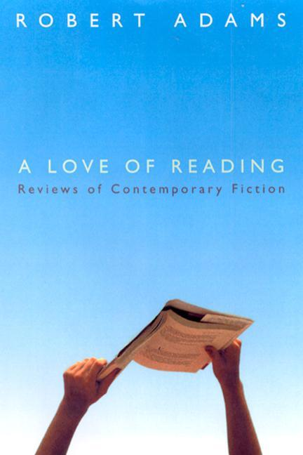 A Love of Reading: Reviews of Contemporary Fiction als Taschenbuch