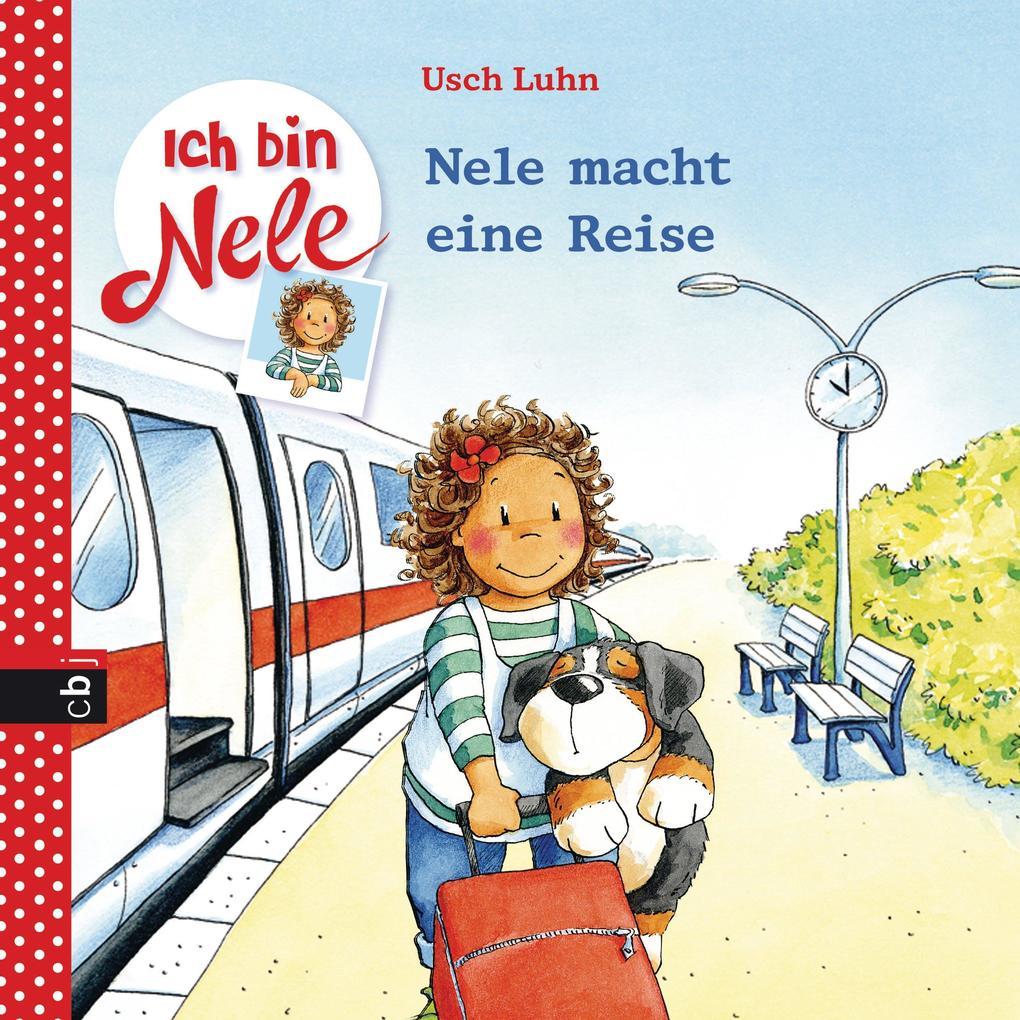 Ich bin Nele - Nele macht eine Reise als eBook von Usch Luhn