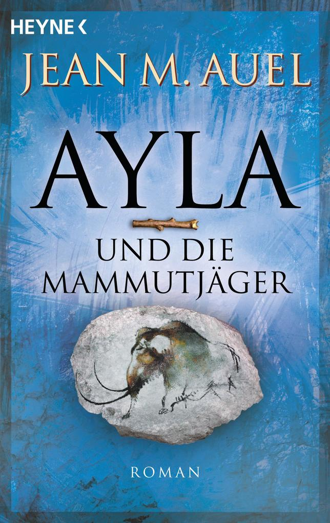 Ayla und die Mammutjäger als eBook