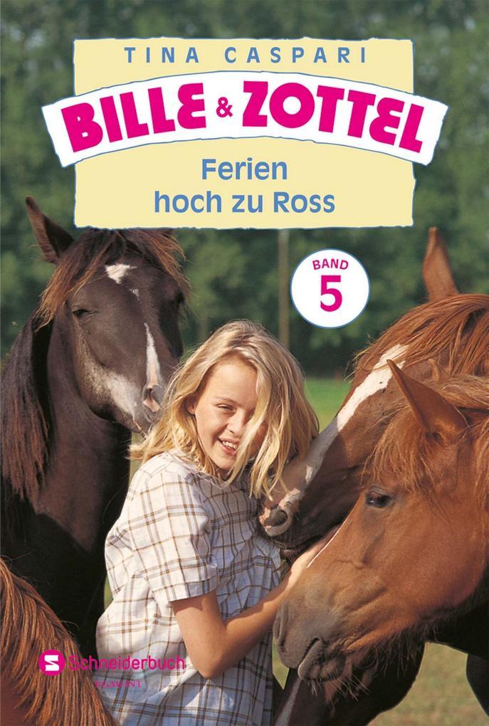 Bille und Zottel Bd. 05 - Ferien hoch zu Ross als eBook von Tina Caspari