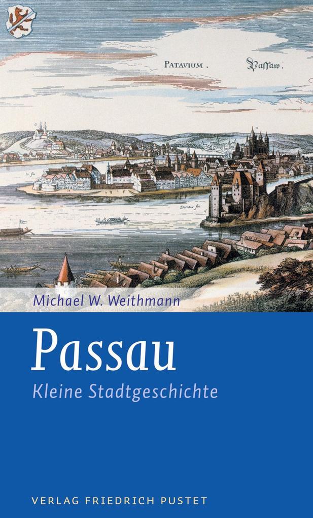 Passau als eBook von Michael W. Weithmann
