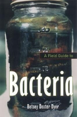 A Field Guide to Bacteria als Buch