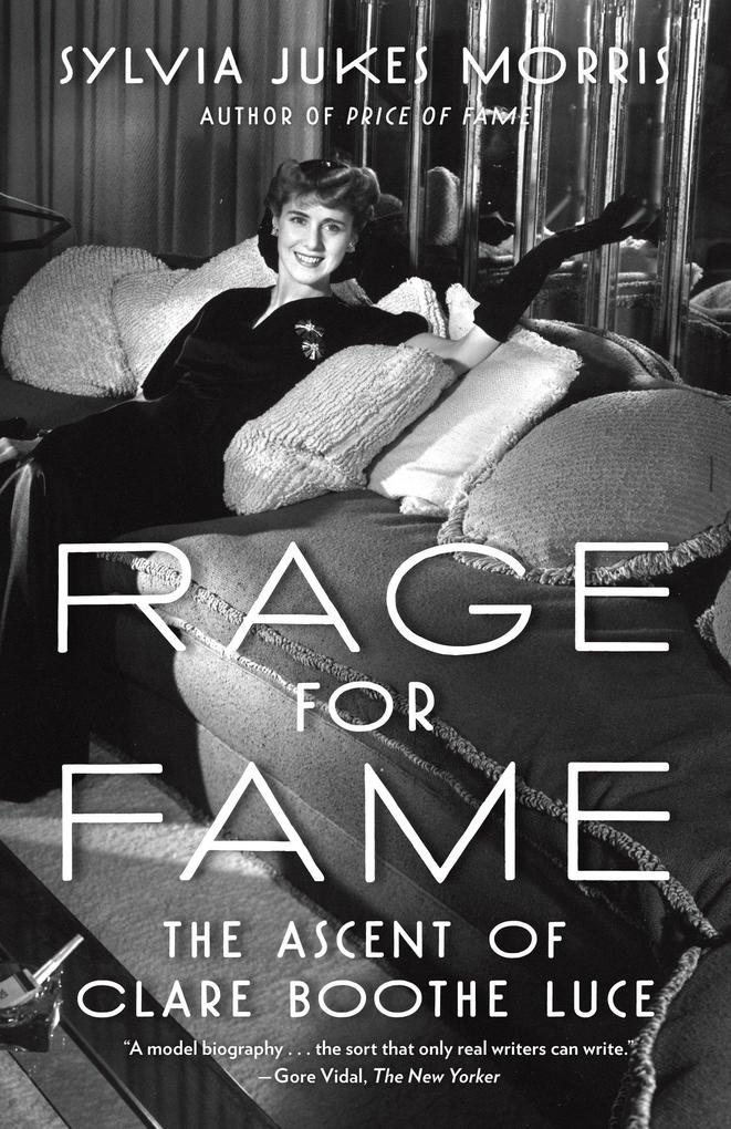 Rage for Fame: The Ascent of Clare Boothe Luce als Taschenbuch