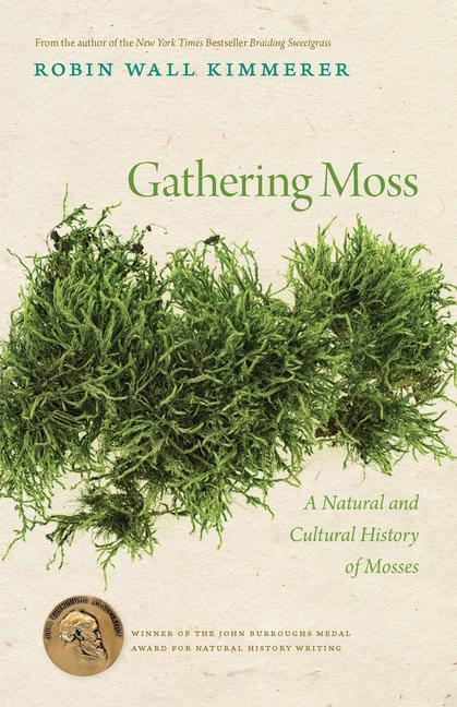 Gathering Moss: A Natural and Cultural History of Mosses als Taschenbuch