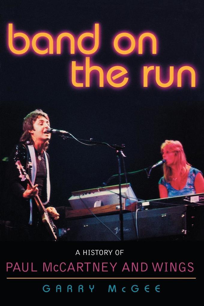 Band on the Run: A History of Paul McCartney and Wings als Taschenbuch