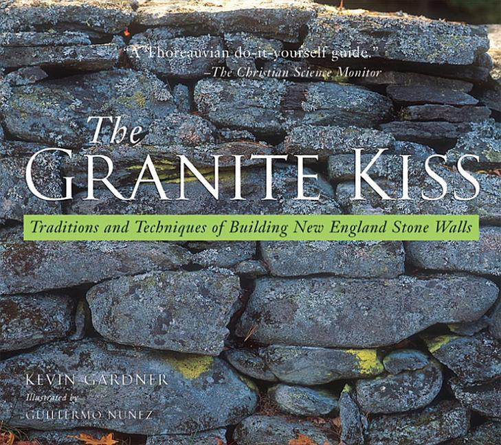 Granite Kiss: Traditions and Techniques of Building New England Stone Walls als Taschenbuch
