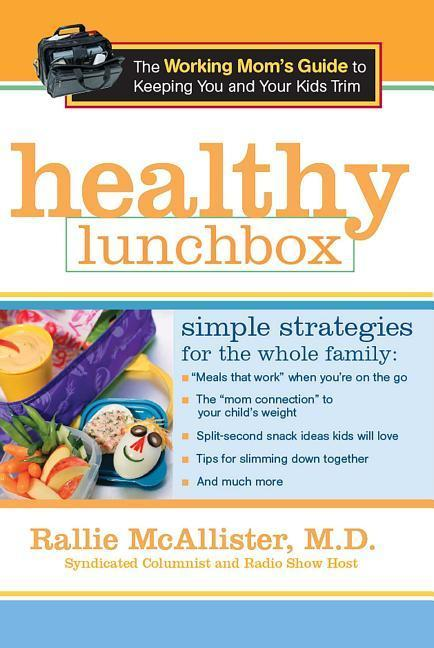 Healthy Lunchbox: The Working Mom's Guide to Keeping You and Your Kids Trim als Buch