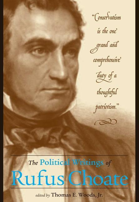 The Political Writings of Rufus Choate als Buch