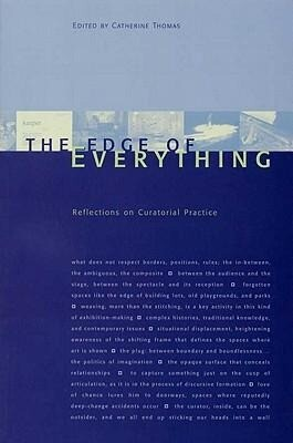 The Edge of Everything: Reflections on Curatorial Practice als Taschenbuch