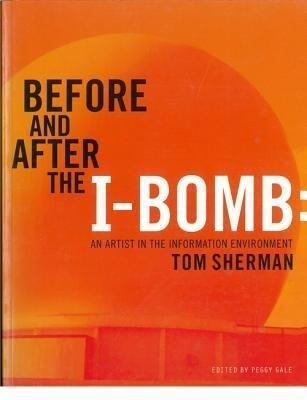 Before and After the I-Bomb: An Artist in the Information Environment als Taschenbuch