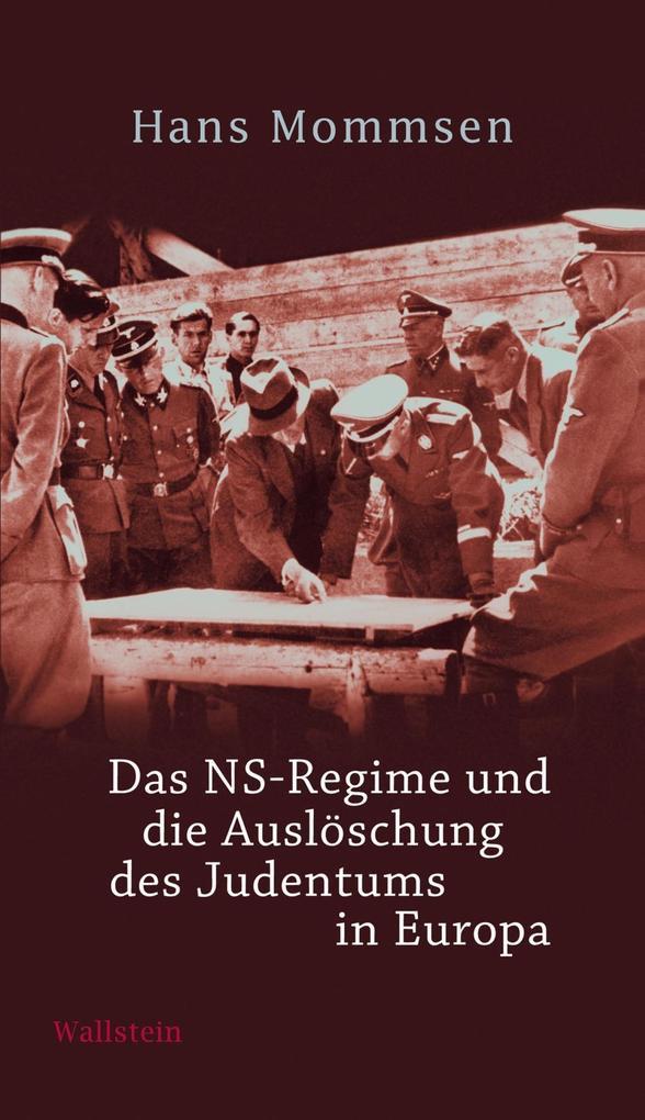 Das NS-Regime und die Auslöschung des Judentums in Europa als eBook