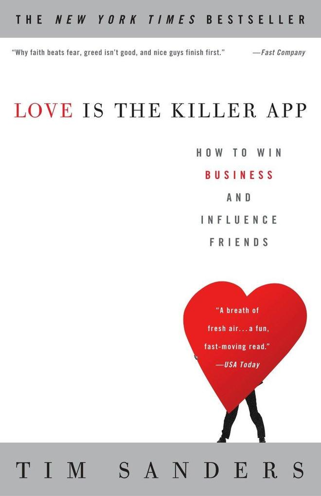 Love Is the Killer App: How to Win Business and Influence Friends als Taschenbuch