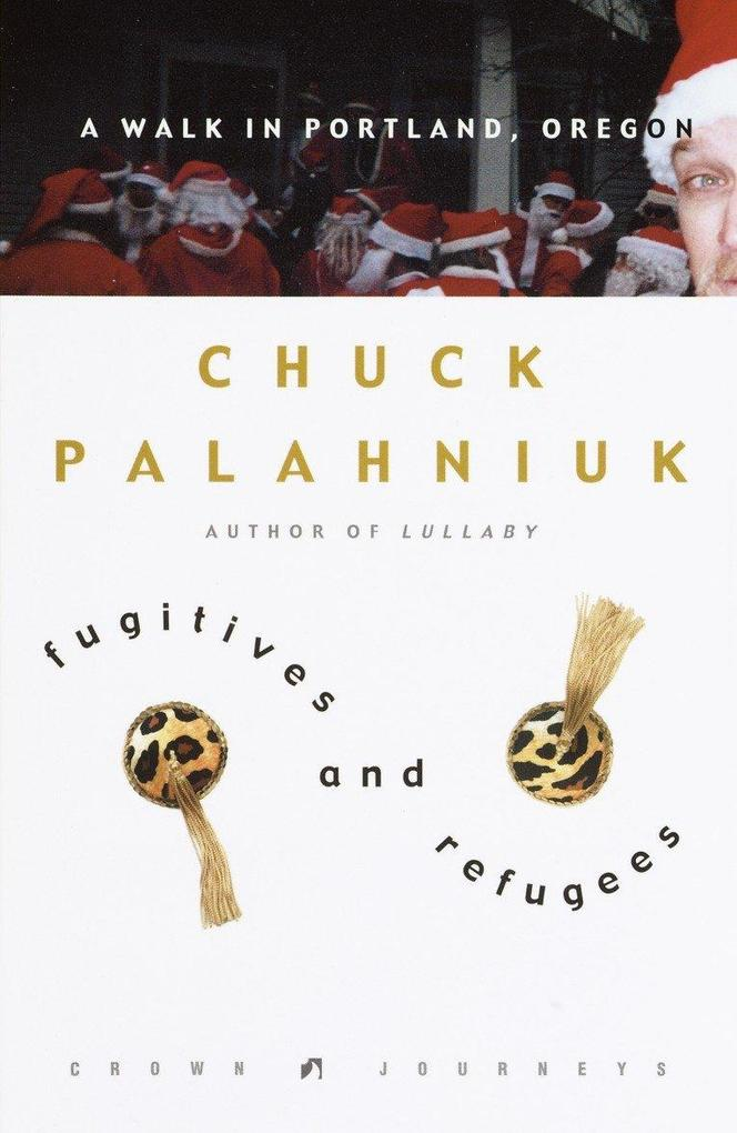 Fugitives and Refugees: A Walk in Portland, Oregon als Buch