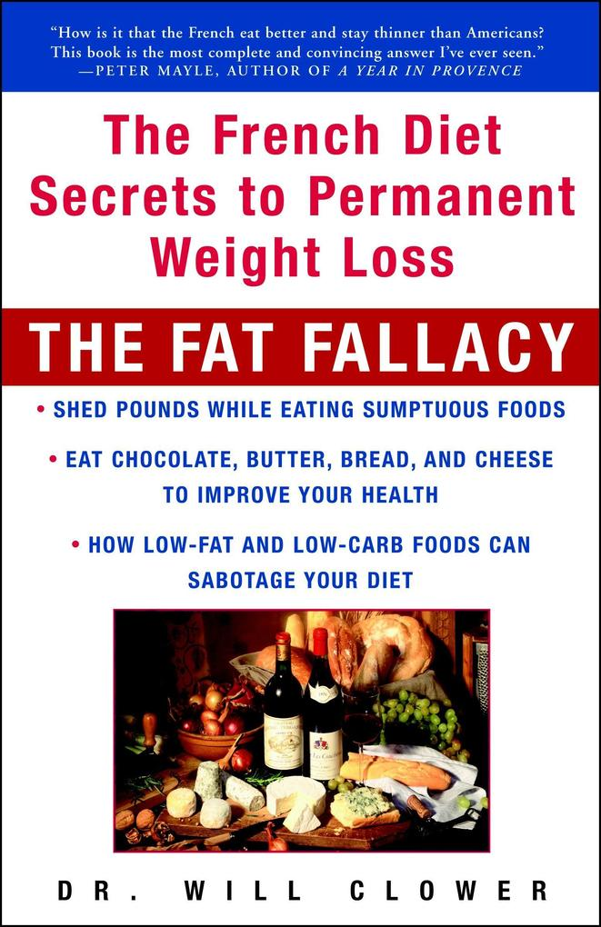 The Fat Fallacy: The French Diet Secrets to Permanent Weight Loss als Taschenbuch