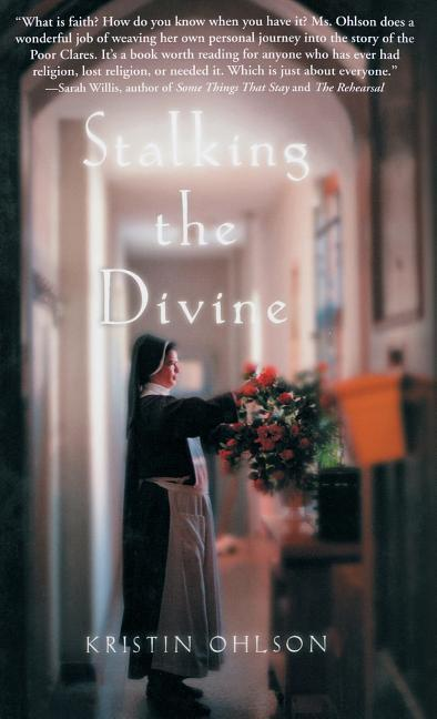 Stalking the Divine: Contemplating Faith with the Poor Clares als Buch
