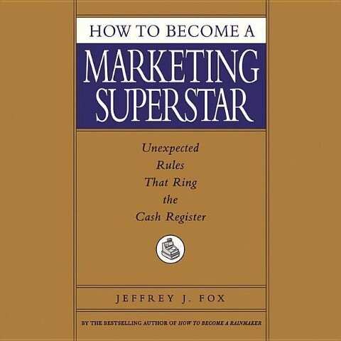 How to Become a Marketing Superstar: How to Become a Marketing Superstar als Hörbuch