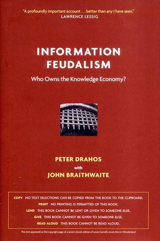 Information Feudalism: Who Owns the Knowledge Economy? als Buch
