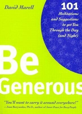 Be Generous: 101 Meditations & Suggestions to Get You Through the Day (and Night) als Taschenbuch
