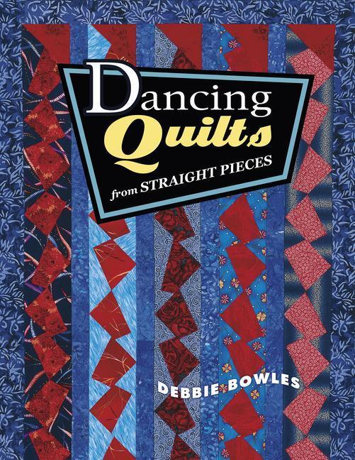Dancing Quilts from Straight Pieces als Taschenbuch